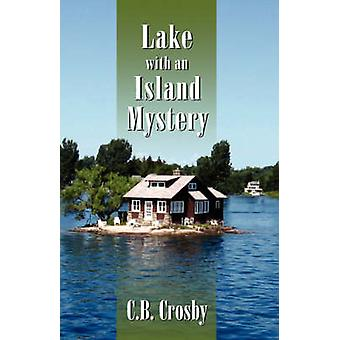 Lake with an Island Mystery by Crosby & C. B.