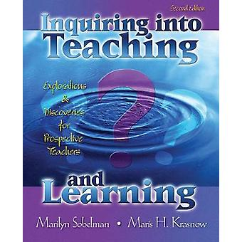 Inquiring into Teaching and Learning by SobelmanKrasnow