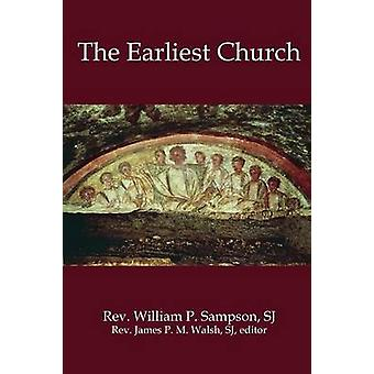 THE EARLIEST CHURCH by Sampson & William P.