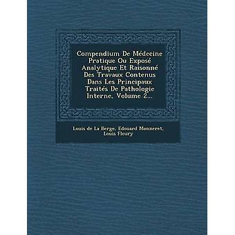 Compendium De Mdecine Pratique Ou Expos Analytique Et Raisonn Des Travaux Contenus Dans Les Principaux Traits De Pathologie Interne Volume 2... by Louis de La Berge