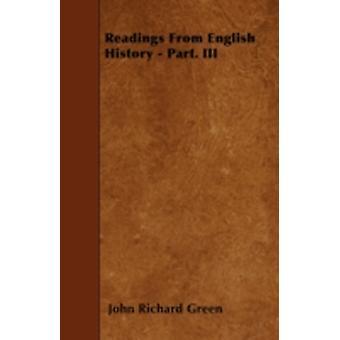 Readings From English History  Part. III by Green & John Richard