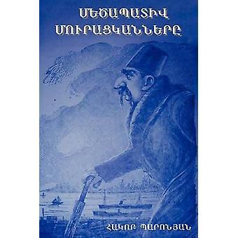 Metzabadiv Muratskanere the Honorable Beggars Language Armenian by Baronyan & Hagop