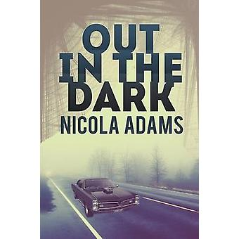 Out in the Dark by Adams & Nicola