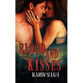 Blood and Kisses by Shah & Karin