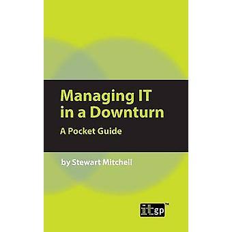 Managing It in a Downturn by Mitchell & Stewart