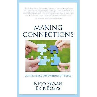 Making Connections Getting Things Done With Other People by Swaan & Nico