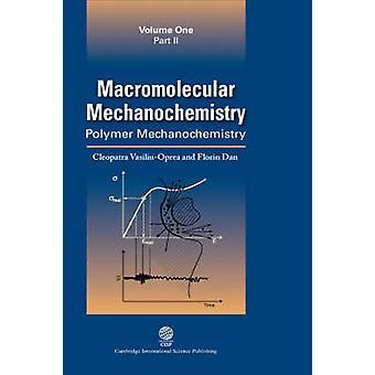Macromolecular Mechanochemistry by VasiliuOprea & Cleopatra