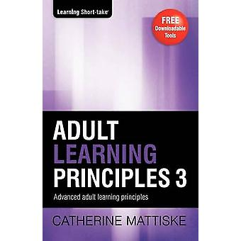 Adult Learning Principles 3 by Mattiske & Catherine