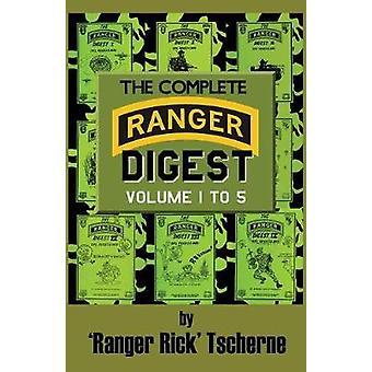 The Complete Ranger Digest Vols. IV by Tscherne & Richard F.