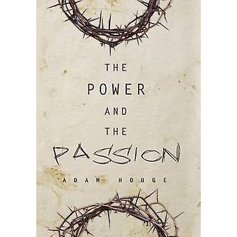 The Power and the Passion by Houge & Adam