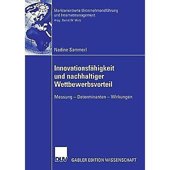 Innovationsfhigkeit und nachhaltiger Wettbewerbsvorteil  Messung  Determinanten  Wirkungen by Wirtz & Bernd W.