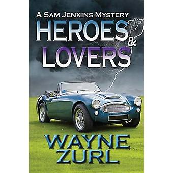 Heroes and Lovers by Zurl & Wayne
