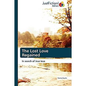 The Lost Love Regained by Gupta & Neeraj