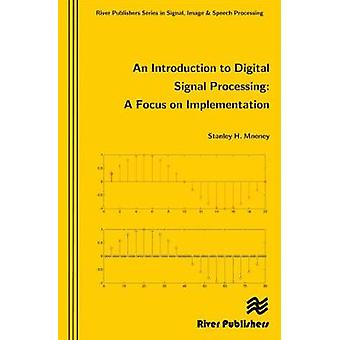 An Introduction to Digital Signal Processing by Mneney & Stanley