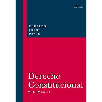 DERECHO CONSTITUCIONAL Volumen II by JORGE PRATS & Eduardo