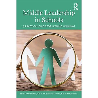 Middle Leadership in Schools by Peter Grootenboer