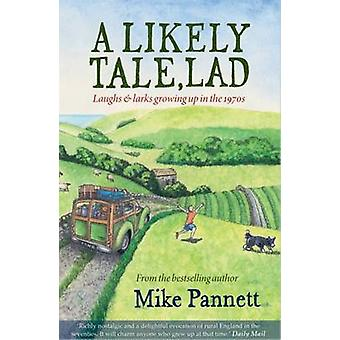 A Likely Tale - Lad - Laughs & Larks Growing Up in the 1970s by Mike P
