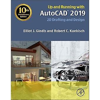 Up and Running with AutoCAD 2019 - 2D Drafting and Design by Elliot J.