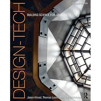Design-Tech - Building Science for Architects by Jason Alread - 978041
