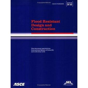 Flood Resistant Design and Construction - ASCE/SEI 24-05 - 9780784408
