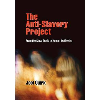 The Anti-Slavery Project - From the Slave Trade to Human Trafficking b