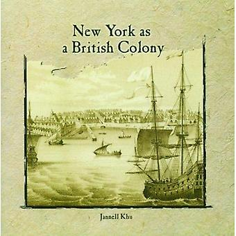 New York as a British Colony by Jannell Khu - 9780823984176 Book