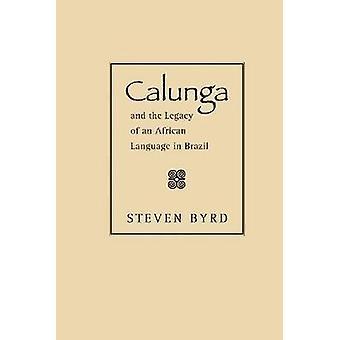 Calunga og arven fra et afrikansk sprog i Brasilien af Steven Byr