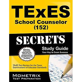 TExES (152) School Counselor Exam Secrets Study Guide - TExES Test Rev