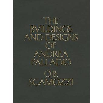 The Buildings and Designs of Andrea Palladio by Ottavio Bertotti Scam