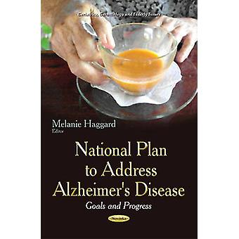 National Plan to Address Alzheimer's Disease - Goals and Progress by M