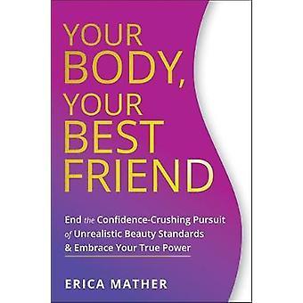 Votre corps - Votre meilleur ami - Mettre fin à la poursuite de confiance-écrasement de