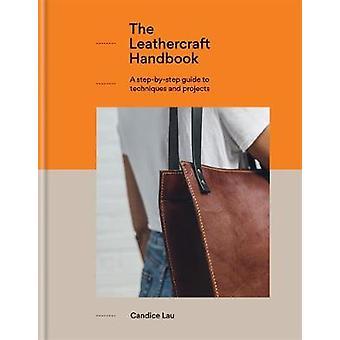El Manual de Leathercraft - 20 Proyectos únicos para principiantes completos