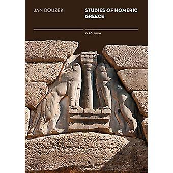 Studies of Homeric Greece by Jan Bouzek - 9788024635613 Book