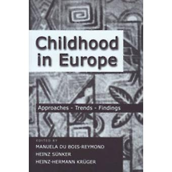 Childhood in Europe - Approaches - Trends - Findings by Manuela du Boi