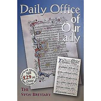 Daily Office of Our Lady - The Syon Breviary (9th Revised edition) by