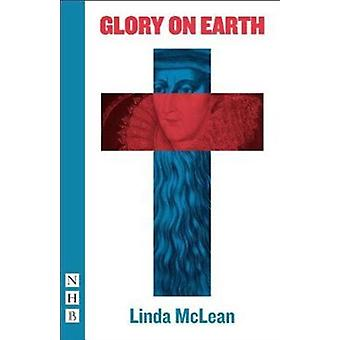 Glory on Earth de Linda McLean