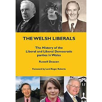 The Welsh Liberals - The History of the Liberal and Liberal Democrat P