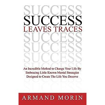 Success Leaves Traces by Armand Morin - 9781600378782 Book
