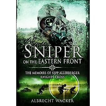 Sniper on the Eastern Front by Albrecht Wacker - 9781781590041 Book
