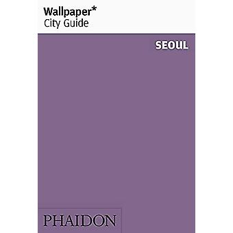 Wallpaper* City Guide Seoul by Wallpaper* - 9780714879024 Book