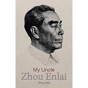 My Uncle Zhou Enlai by Zhou Erliu - 9781910760277 Book