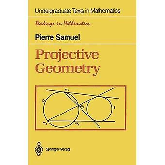 Projective Geometry by Pierre Samuel - 9780387967523 Book