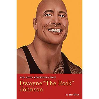 For Your Consideration - Dwayne The Rock Johnson by Tres Dean - 978168