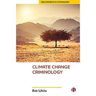 Climate Change Criminology by Rob White - 9781529203974 Book