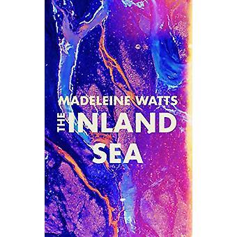 The Inland Sea by Madeleine Watts - 9781911590354 Book