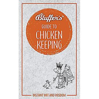 Bluffer's Guide to Chicken Keeping - Instant wit and wisdom by Martin