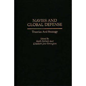Navies and Global Defense - Theories and Strategy by Roch Legault - 97