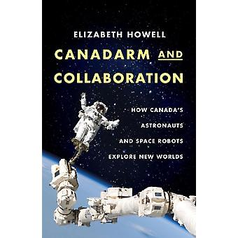 Canadarm And Collaboration by Howell & Elizabeth