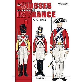 Les Suisses Au Service De La France 1715-1820