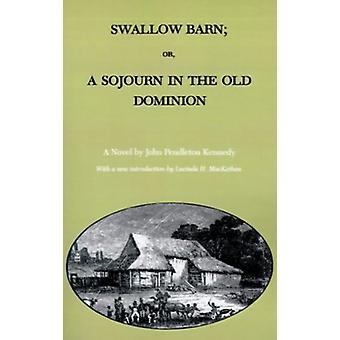 Swallow Barn - A Novel by John Pendleton Kennedy - 9780807113226 Book